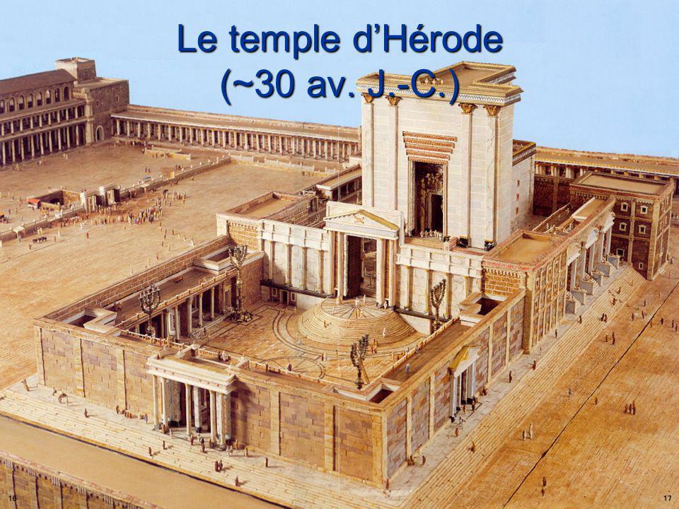 Le temple d'Hérode (~30 av. J.-C.)