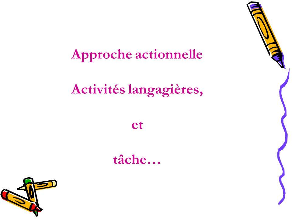 Approche actionnelle Activités langagières, et tâche…