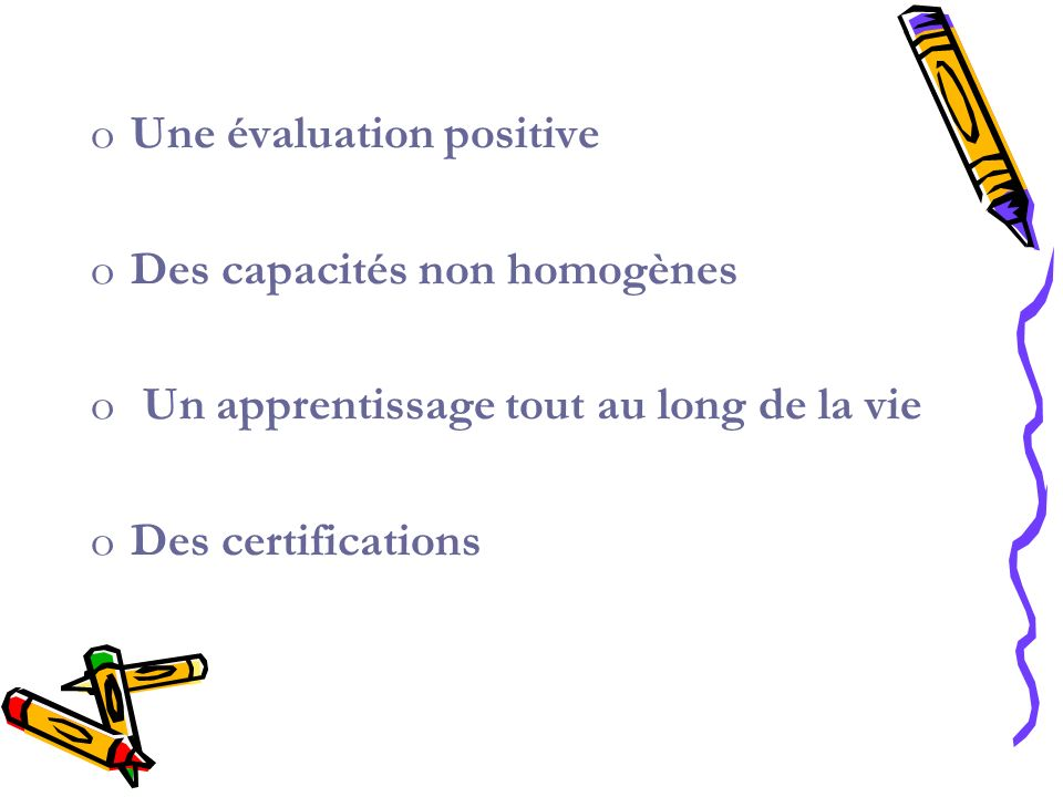 Une évaluation positive