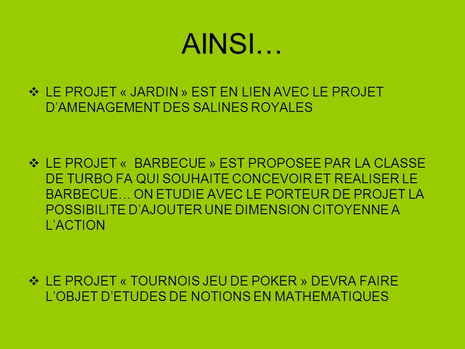 AINSI… LE PROJET « JARDIN » EST EN LIEN AVEC LE PROJET D'AMENAGEMENT DES SALINES ROYALES.