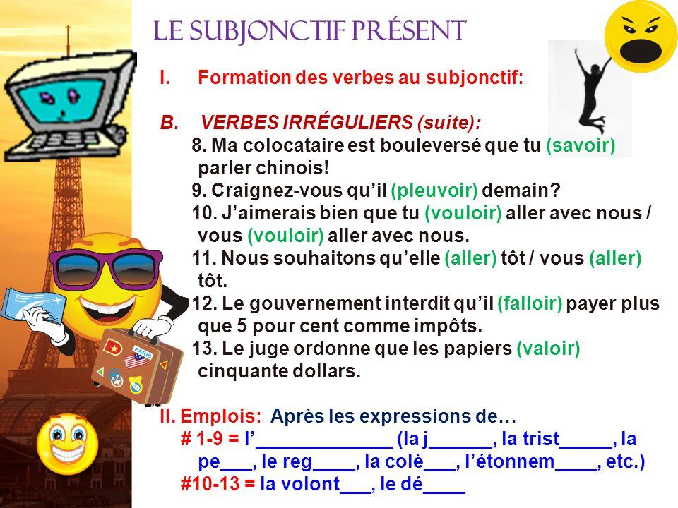 Le subjonctif présent Formation des verbes au subjonctif: