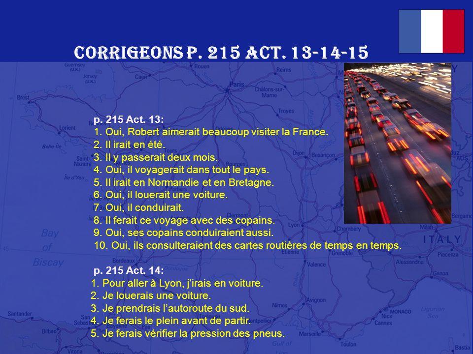 Corrigeons p. 215 Act. 13-14-15 p. 215 Act. 13: