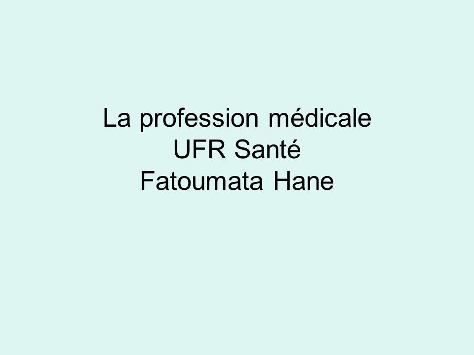 La profession médicale UFR Santé Fatoumata Hane