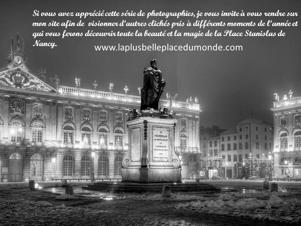 Si vous avez apprécié cette série de photographies, je vous invite à vous rendre sur mon site afin de visionner d'autres clichés pris à différents moments de l'année et qui vous ferons découvrir toute la beauté et la magie de la Place Stanislas de Nancy.