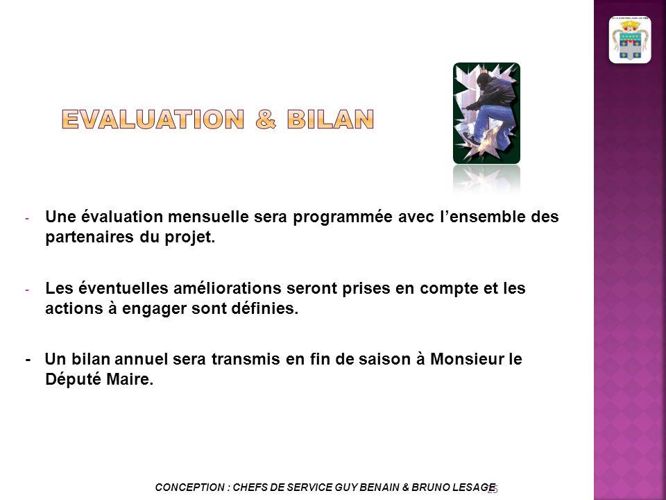 EVALUATION & BILAN Une évaluation mensuelle sera programmée avec l'ensemble des partenaires du projet.