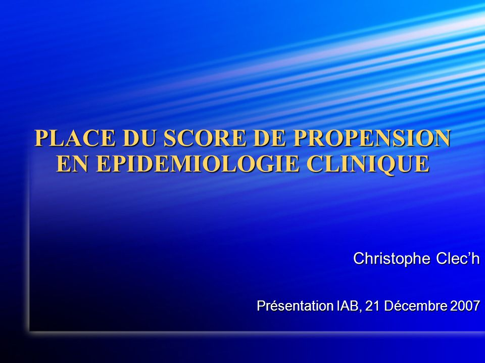 PLACE DU SCORE DE PROPENSION EN EPIDEMIOLOGIE CLINIQUE