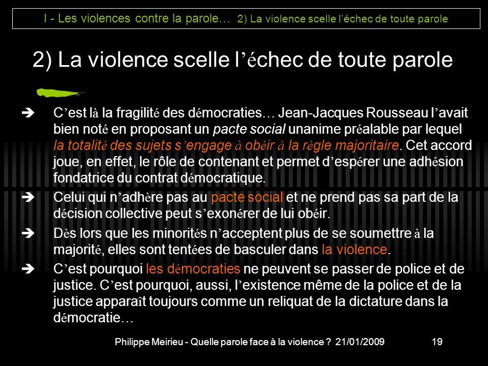 2) La violence scelle l'échec de toute parole