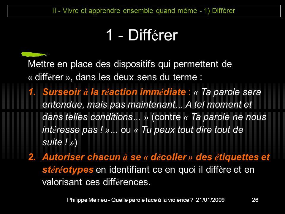 II - Vivre et apprendre ensemble quand même - 1) Différer