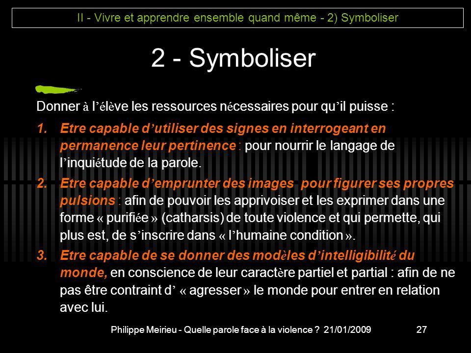 II - Vivre et apprendre ensemble quand même - 2) Symboliser