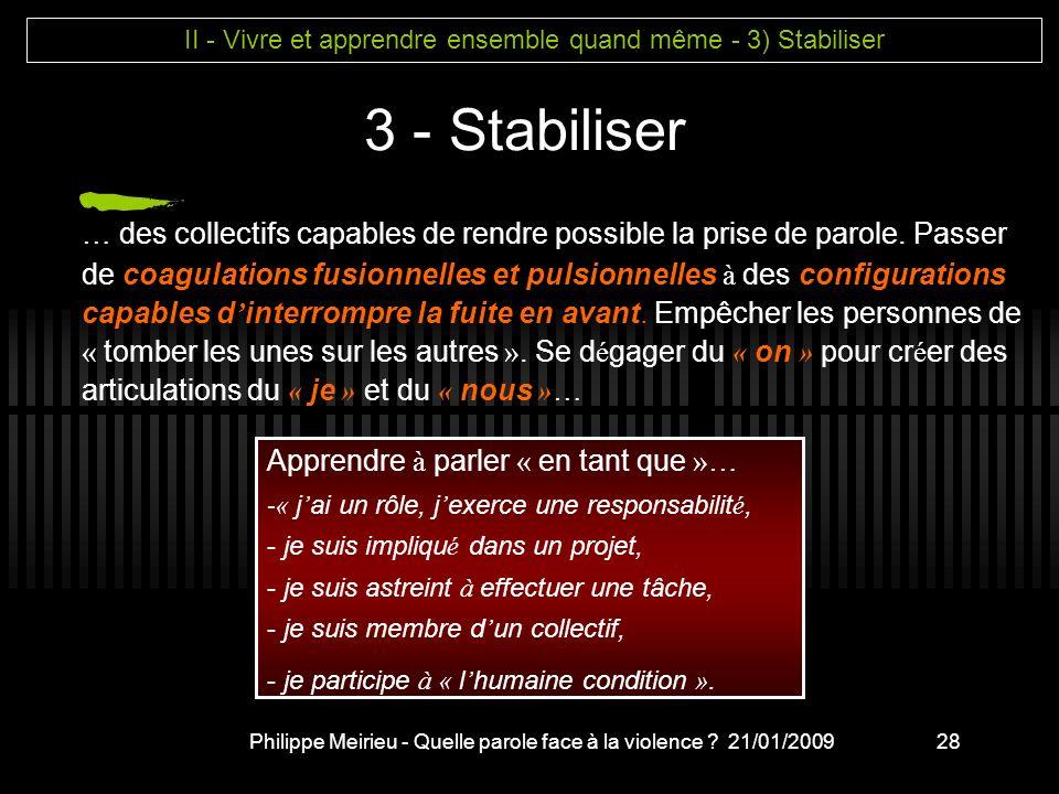 II - Vivre et apprendre ensemble quand même - 3) Stabiliser