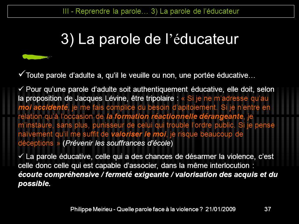3) La parole de l'éducateur