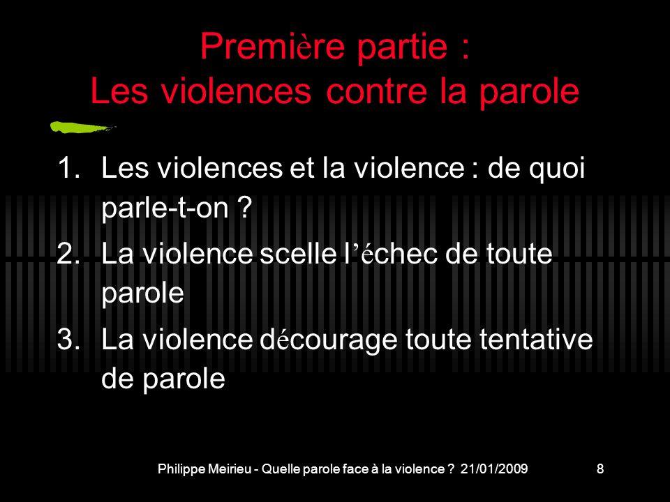 Première partie : Les violences contre la parole