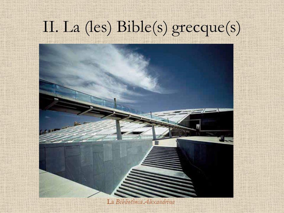 II. La (les) Bible(s) grecque(s)