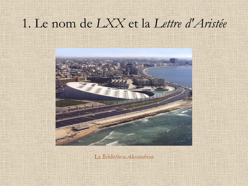 1. Le nom de LXX et la Lettre d Aristée