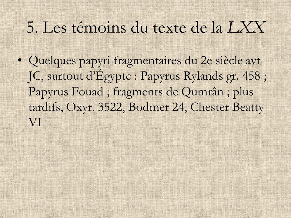 5. Les témoins du texte de la LXX