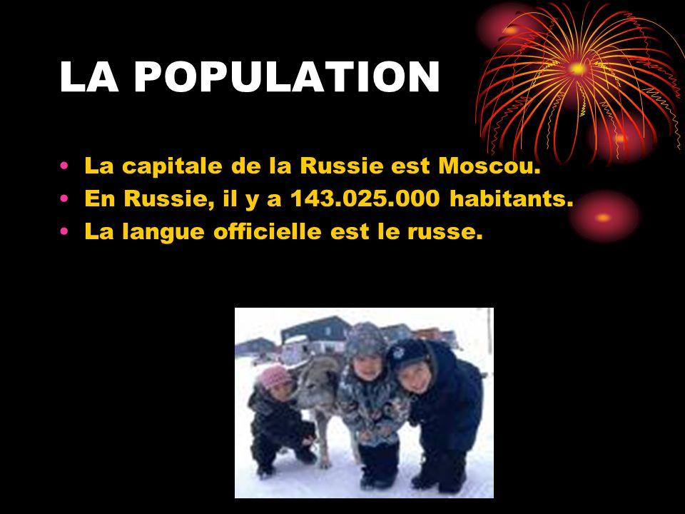 LA POPULATION La capitale de la Russie est Moscou.