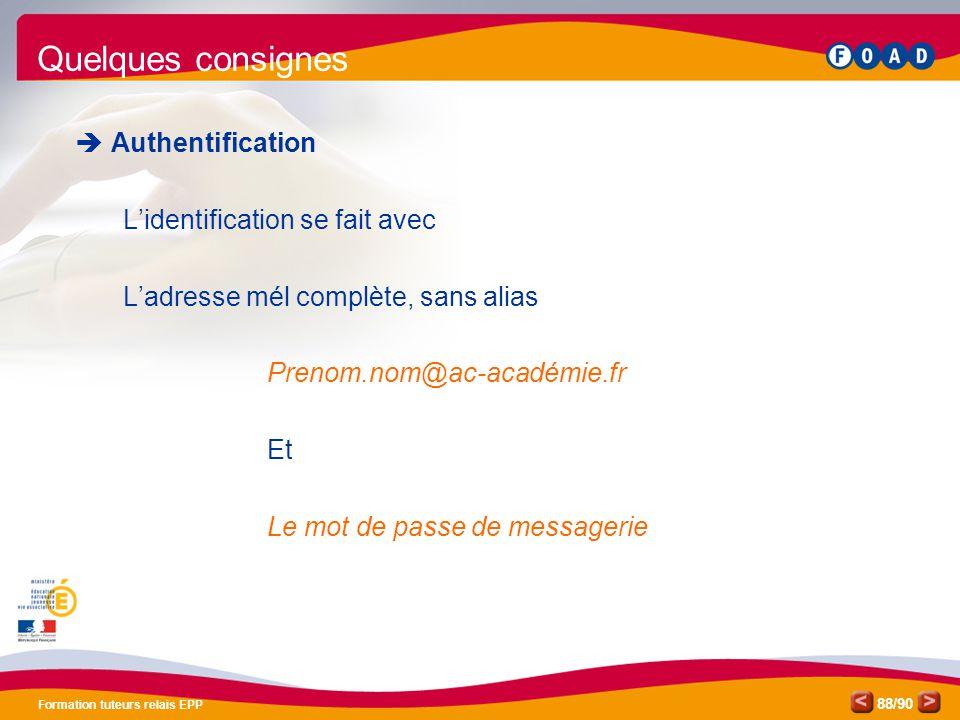 Quelques consignes Authentification L'identification se fait avec