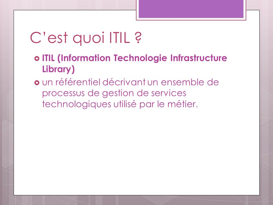 C'est quoi ITIL ITIL (Information Technologie Infrastructure Library)