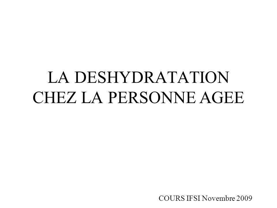 LA DESHYDRATATION CHEZ LA PERSONNE AGEE