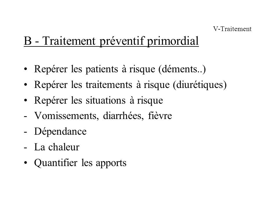 V-Traitement B - Traitement préventif primordial