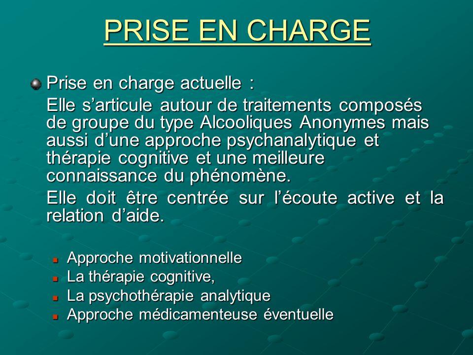 PRISE EN CHARGE Prise en charge actuelle :