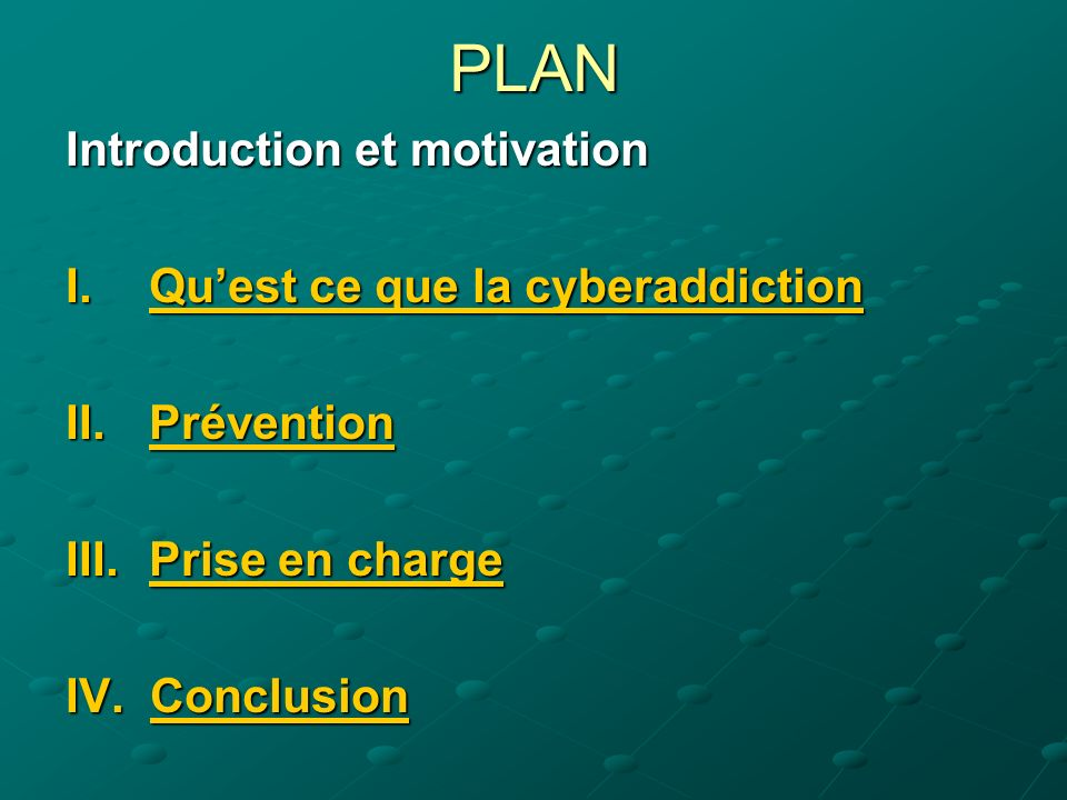 PLAN Introduction et motivation Qu'est ce que la cyberaddiction