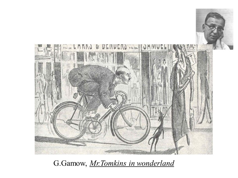 G.Gamow, Mr.Tomkins in wonderland