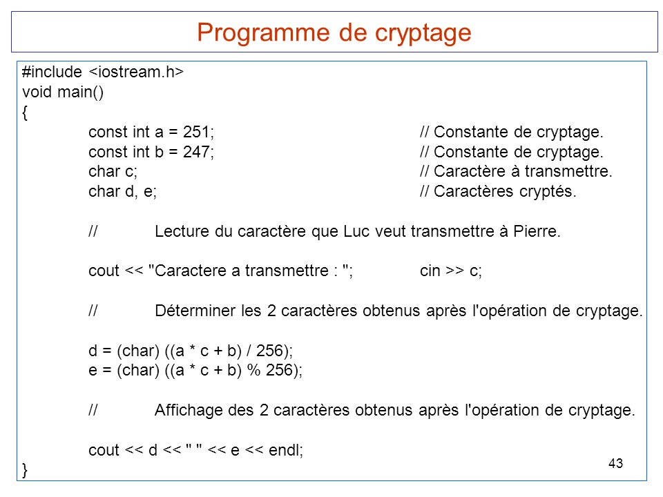 Programme de cryptage #include <iostream.h> void main() {