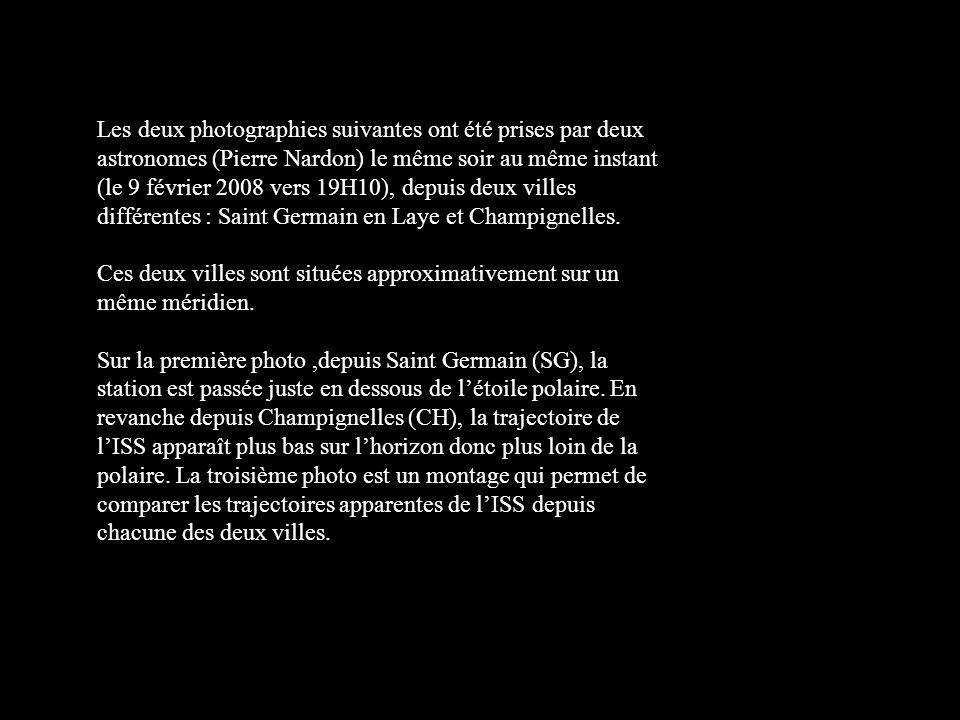 Les deux photographies suivantes ont été prises par deux astronomes (Pierre Nardon) le même soir au même instant (le 9 février 2008 vers 19H10), depuis deux villes différentes : Saint Germain en Laye et Champignelles.