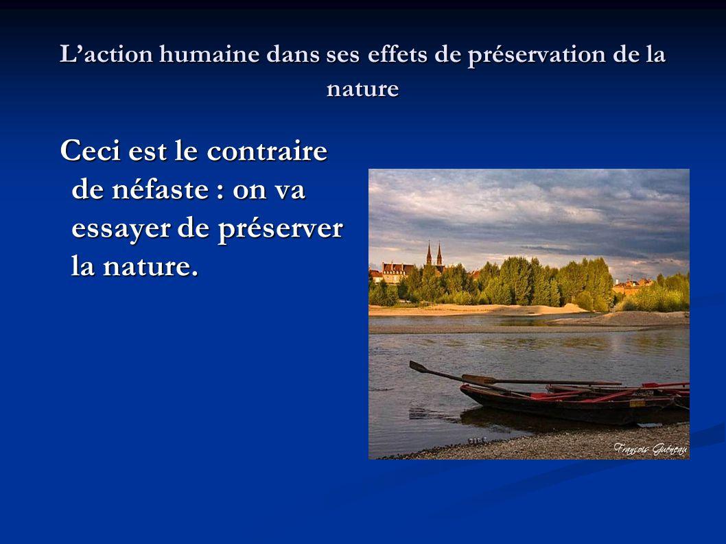 L'action humaine dans ses effets de préservation de la nature