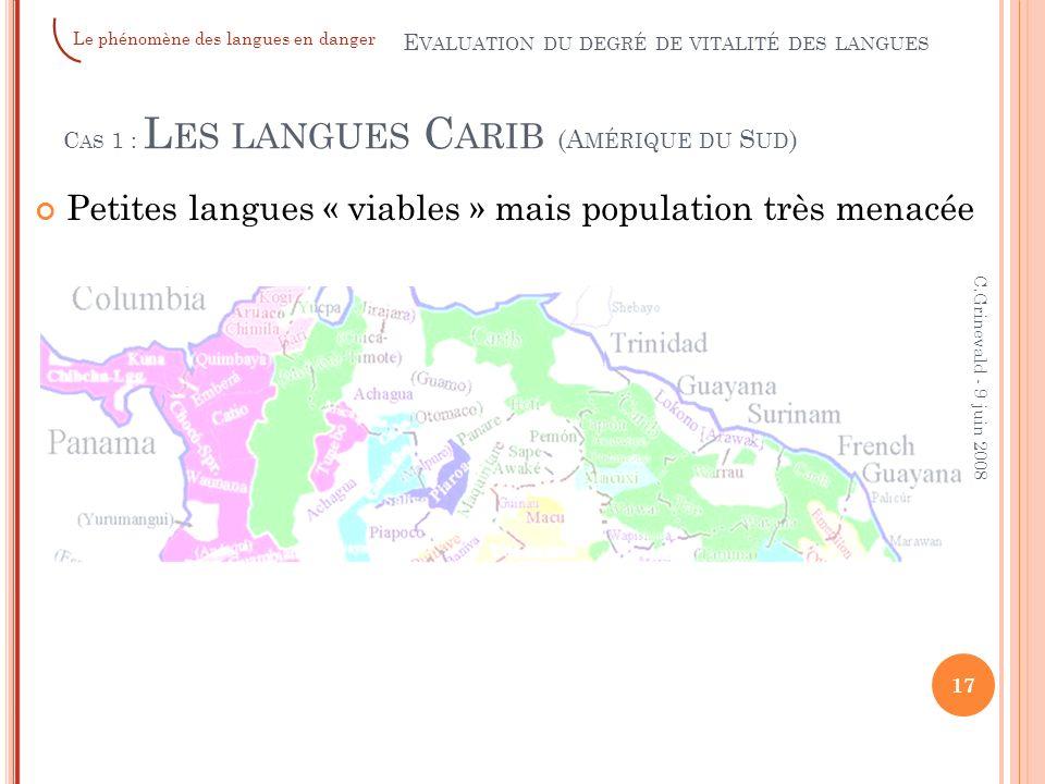 Cas 1 : Les langues Carib (Amérique du Sud)