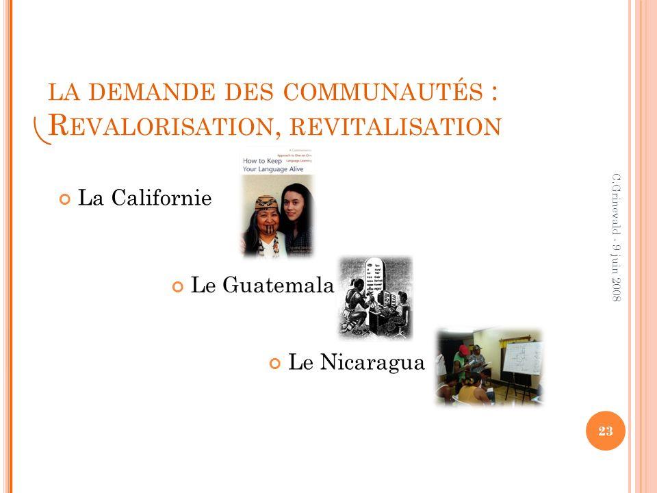 la demande des communautés : Revalorisation, revitalisation