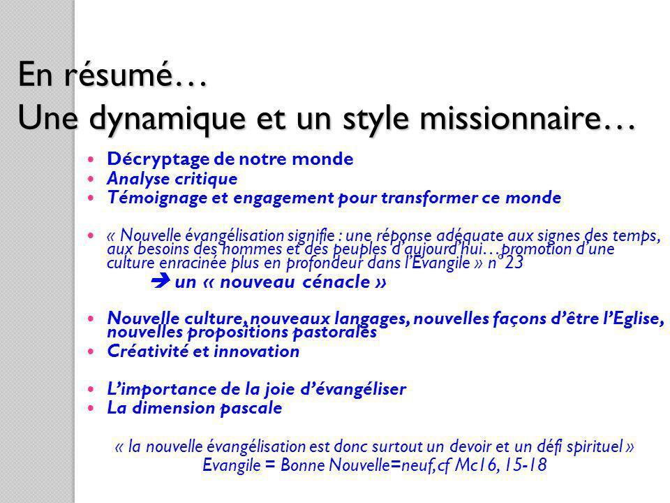 En résumé… Une dynamique et un style missionnaire…