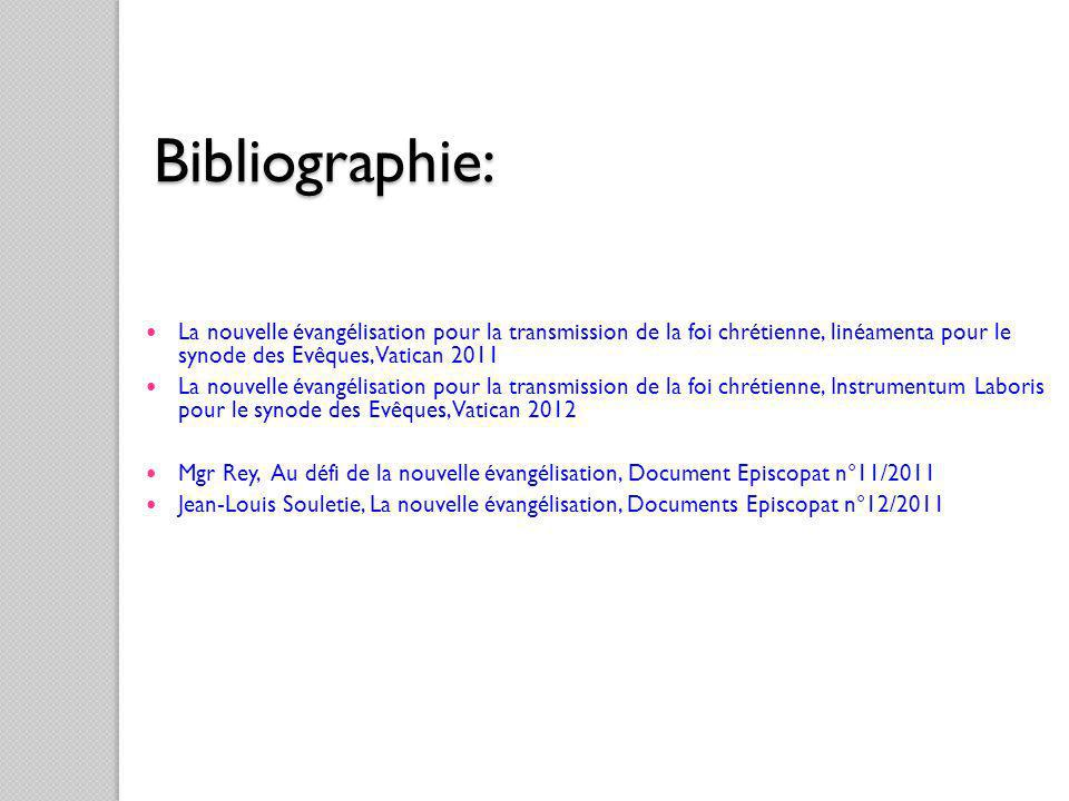 Bibliographie: La nouvelle évangélisation pour la transmission de la foi chrétienne, linéamenta pour le synode des Evêques, Vatican 2011.