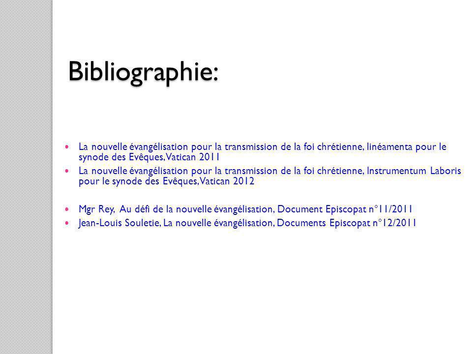 Bibliographie:La nouvelle évangélisation pour la transmission de la foi chrétienne, linéamenta pour le synode des Evêques, Vatican 2011.
