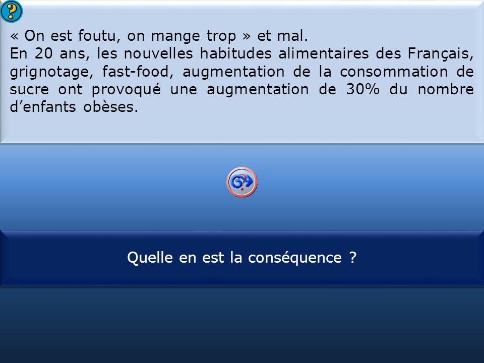 S1 « On est foutu, on mange trop » et mal.