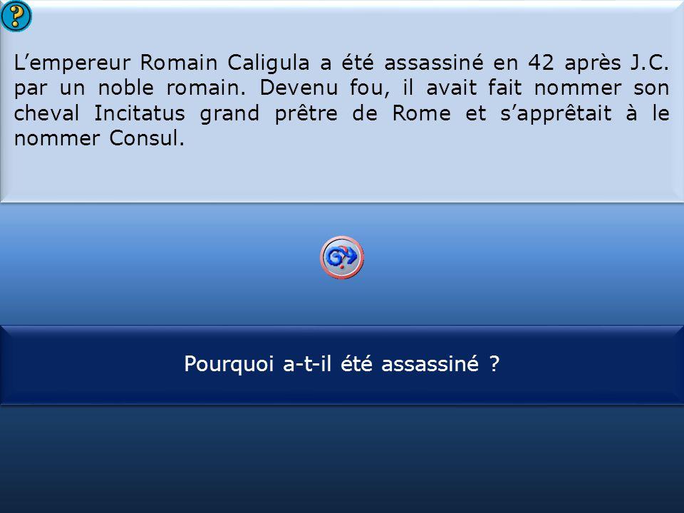 L'empereur Romain Caligula a été assassiné en 42 après J. C