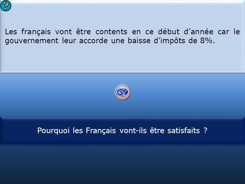 Pourquoi les Français vont-ils être satisfaits