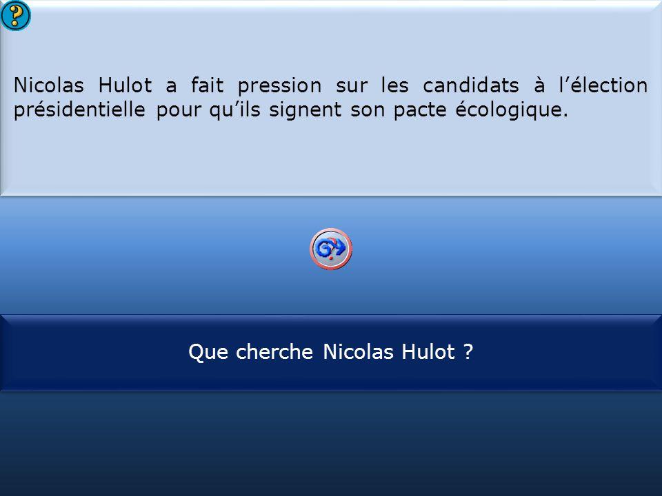 Que cherche Nicolas Hulot