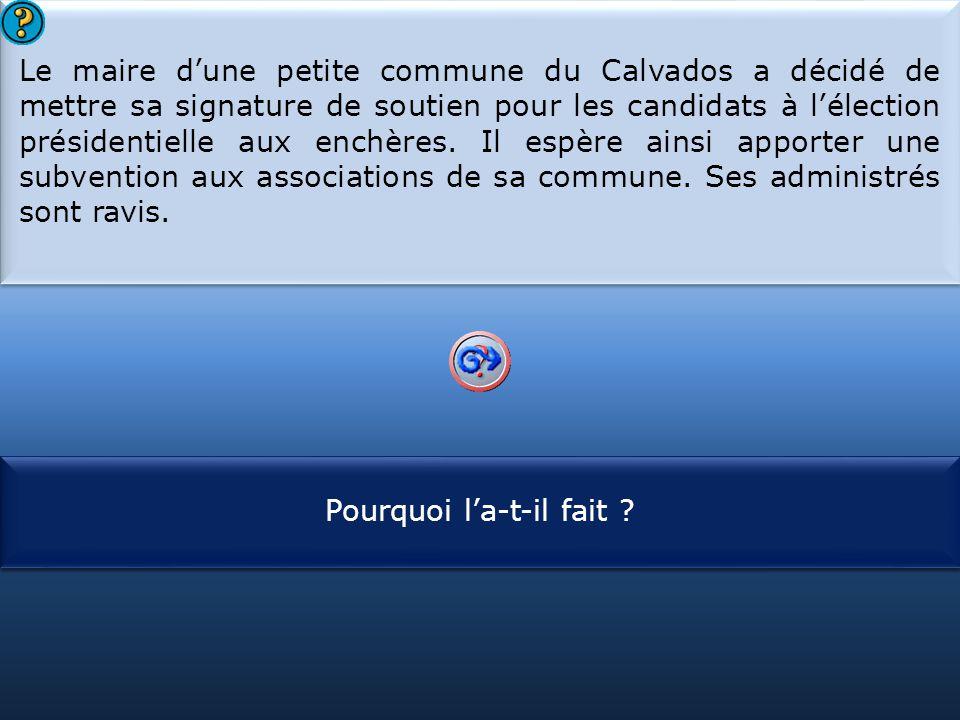 Le maire d'une petite commune du Calvados a décidé de mettre sa signature de soutien pour les candidats à l'élection présidentielle aux enchères. Il espère ainsi apporter une subvention aux associations de sa commune. Ses administrés sont ravis.