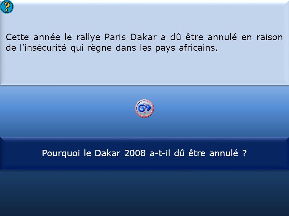 Pourquoi le Dakar 2008 a-t-il dû être annulé