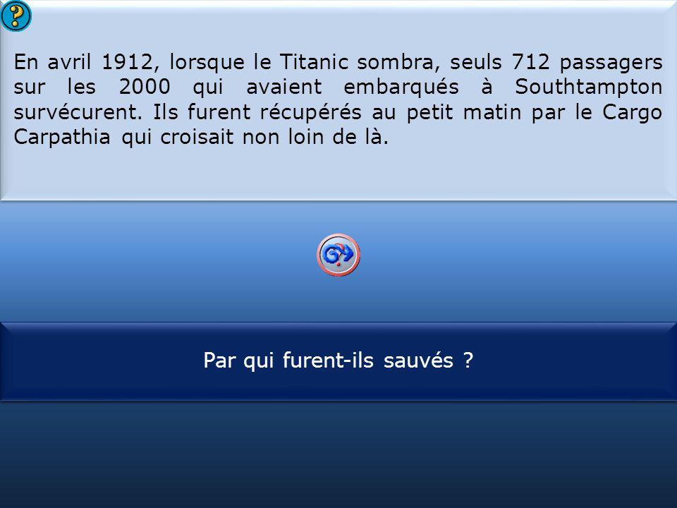 En avril 1912, lorsque le Titanic sombra, seuls 712 passagers sur les 2000 qui avaient embarqués à Southtampton survécurent. Ils furent récupérés au petit matin par le Cargo Carpathia qui croisait non loin de là.