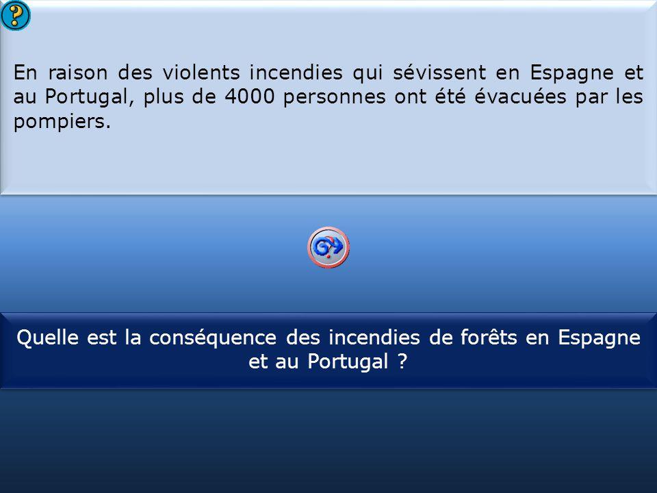 En raison des violents incendies qui sévissent en Espagne et au Portugal, plus de 4000 personnes ont été évacuées par les pompiers.