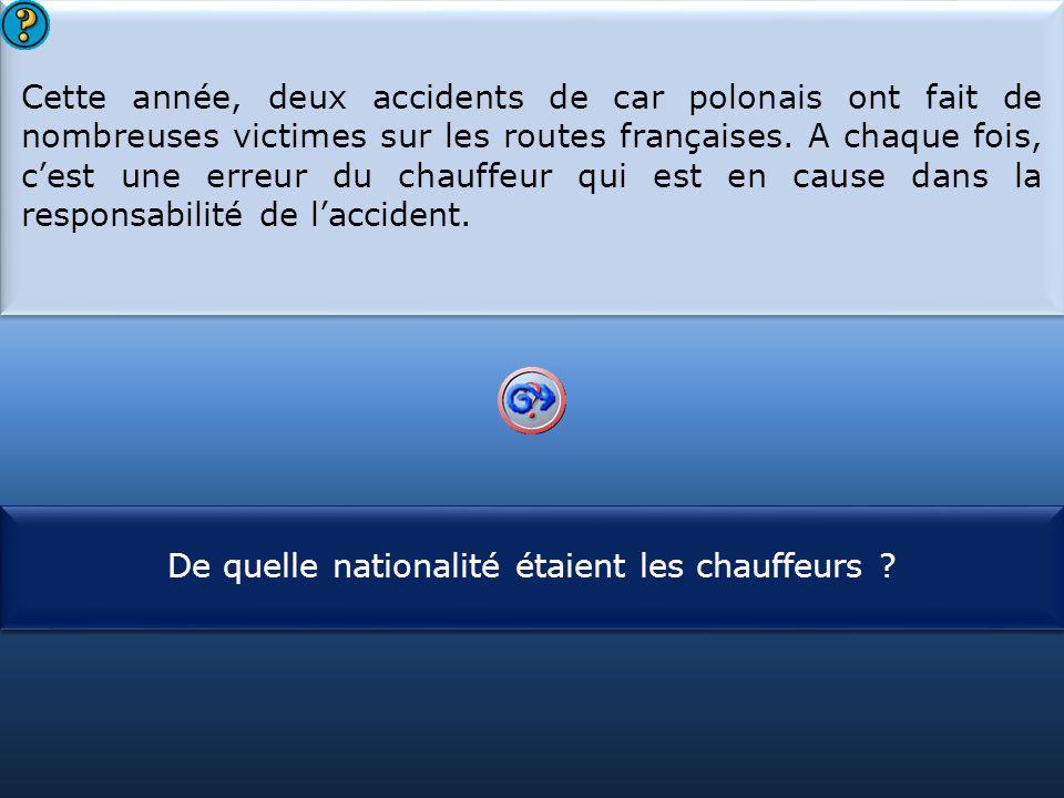 Cette année, deux accidents de car polonais ont fait de nombreuses victimes sur les routes françaises. A chaque fois, c'est une erreur du chauffeur qui est en cause dans la responsabilité de l'accident.