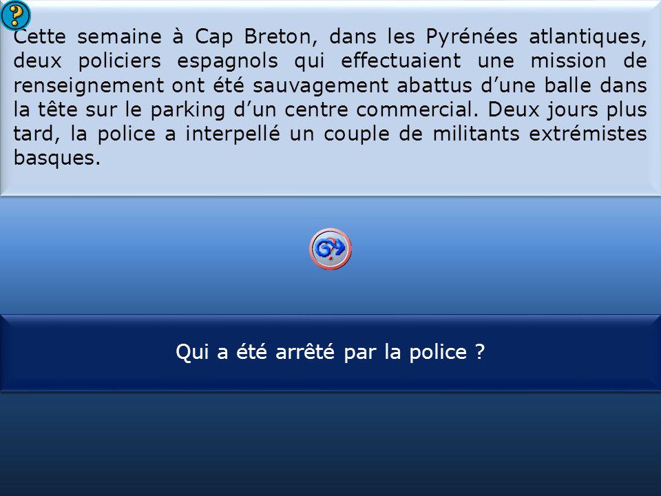 Cette semaine à Cap Breton, dans les Pyrénées atlantiques, deux policiers espagnols qui effectuaient une mission de renseignement ont été sauvagement abattus d'une balle dans la tête sur le parking d'un centre commercial. Deux jours plus tard, la police a interpellé un couple de militants extrémistes basques.