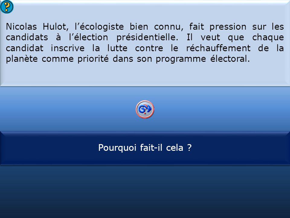 Nicolas Hulot, l'écologiste bien connu, fait pression sur les candidats à l'élection présidentielle. Il veut que chaque candidat inscrive la lutte contre le réchauffement de la planète comme priorité dans son programme électoral.