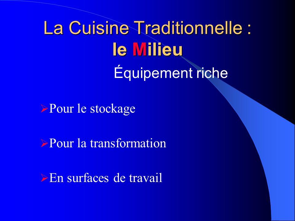 La Cuisine Traditionnelle : le Milieu