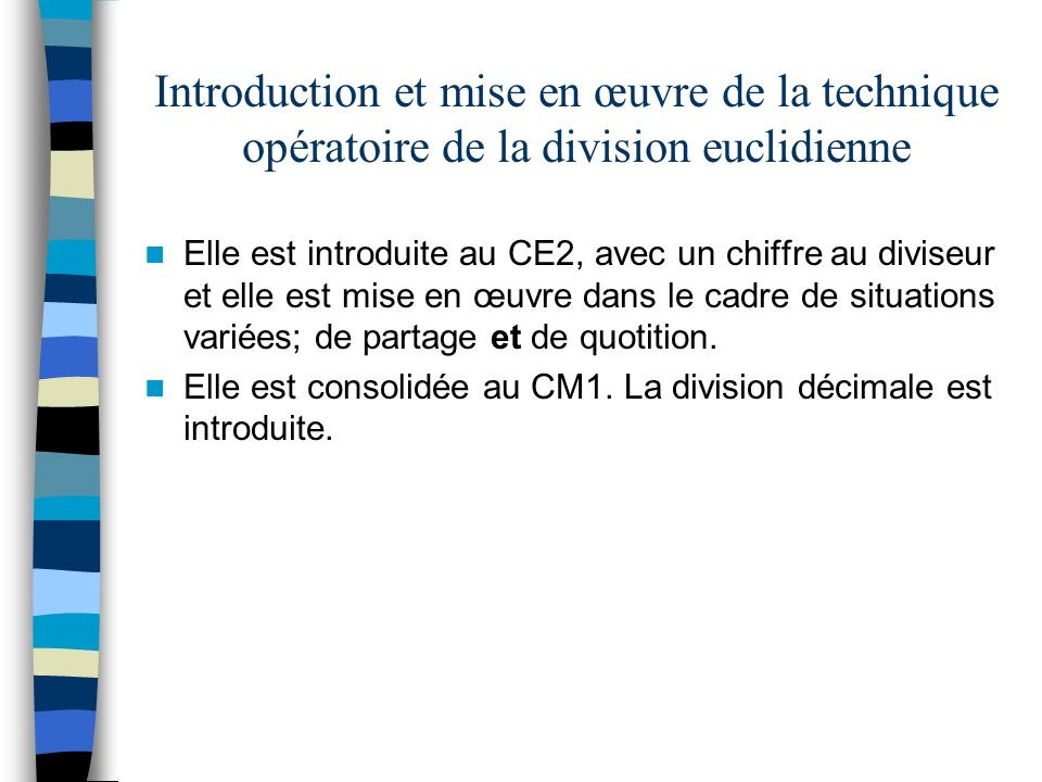 Introduction et mise en œuvre de la technique opératoire de la division euclidienne