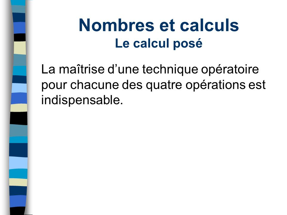 Nombres et calculs Le calcul posé