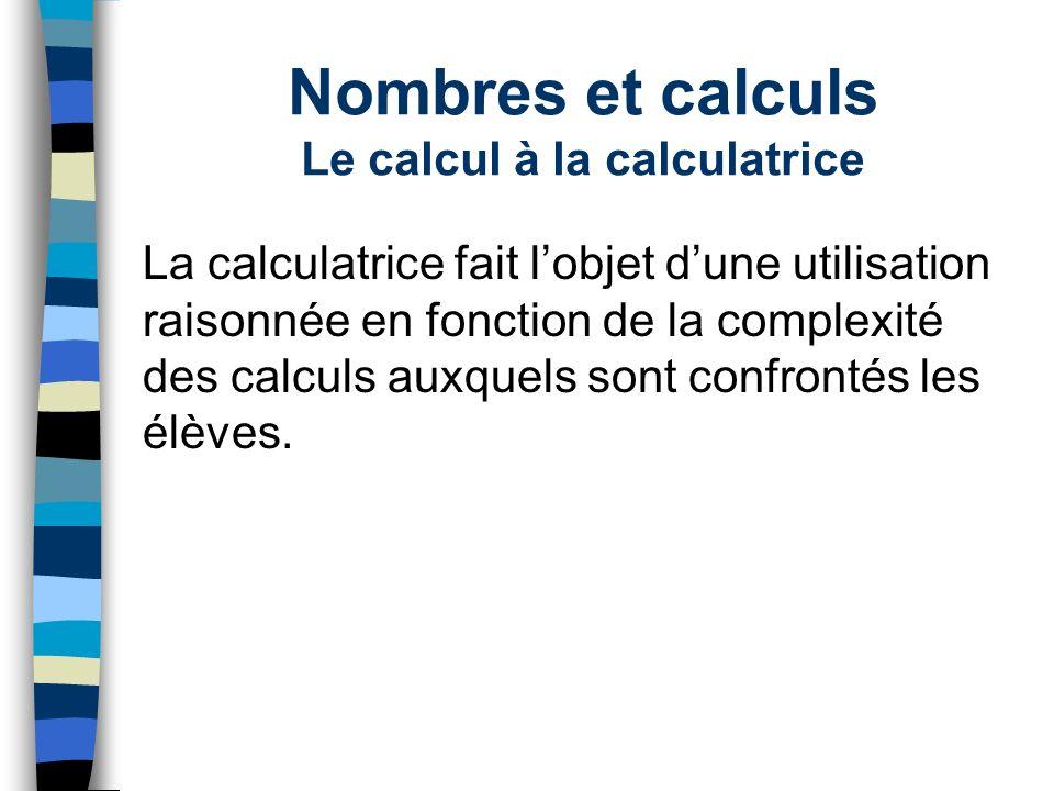 Nombres et calculs Le calcul à la calculatrice